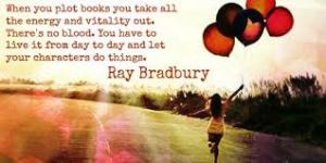 Ray Bradbury pantser quote