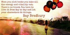 Ray Bradbury pantser quote